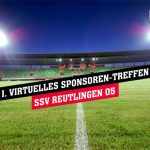 1. Virtuelles Sponsoren-Treffen SSV Reutlingen